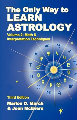 The Only Way to Learn Astrology, Volume 2, Third Edition
