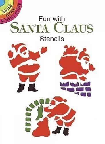 Fun Santa (Fun with Santa Claus Stencils (Dover Stencils))