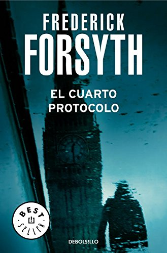 El Cuarto Protocolo / The Fourth Protocol (Best Seller) (Spanish Edition) (Frederick Forsyth Best Sellers)