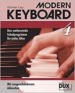 Modern Keyboard 4: Das umfassende Schulprogramm für jedes Alter mit ausgeschriebenen Akkorden
