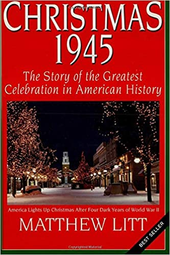 Christmas Celebration In America.Christmas 1945 The Greatest Celebration In American Hstory