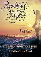 Reaching Kylee: Part 1 (A Kellam High Novel)