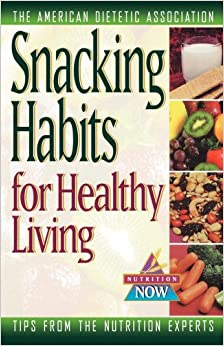 Book Snacking Habits for Healthy Living (The Nutrition Now Series)