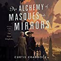 An Alchemy of Masques and Mirrors: The Risen Kingdoms, Book 1 Audiobook by Curtis Craddock Narrated by Erin Bennett