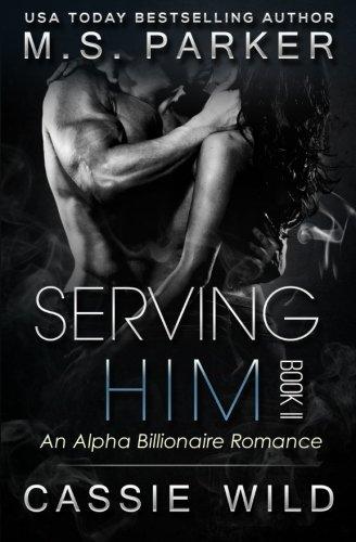 Serving HIM Book 2: Alpha Billionaire Romance