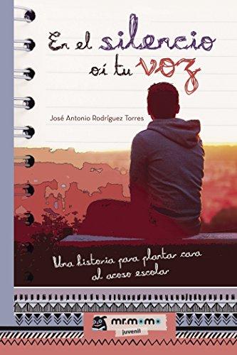 En el silencio oí tu voz (Spanish Edition) by [José Antonio Rodríguez Torres