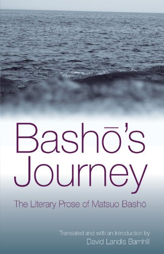 Basho's Journey: The Literary Prose Of Matsuo Basho