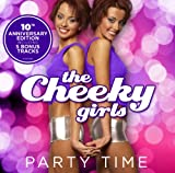 Party Time: Cheeky Girls (10Th Anniversary Edition)