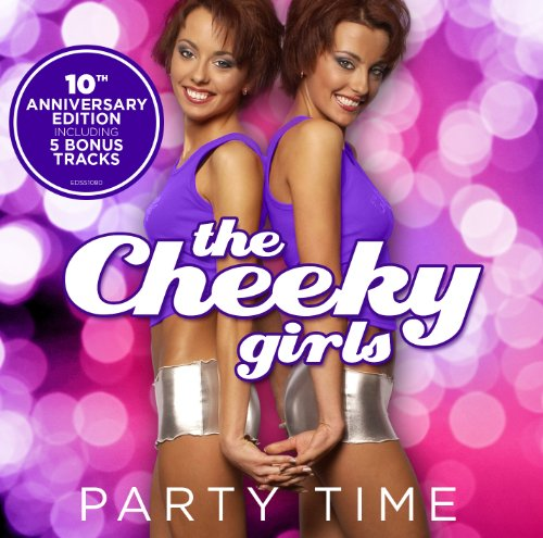Party Time! - The Cheeky Girls (10Th Anniversary (Party Time Girl)