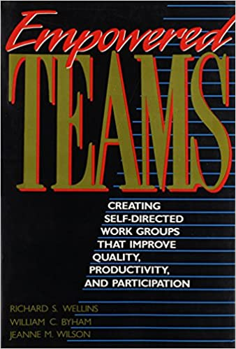 Book Empowered Teams: Creating Self-Directed Work Groups That Improve Quality, Productivity, and Participation (Jossey Bass Business & Management Series)