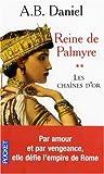 REINE DE PALMYRE T2 CHAINES OR