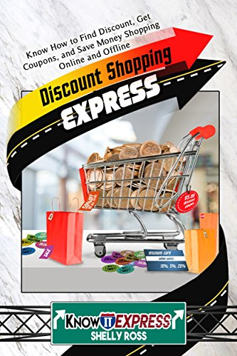 Discount Shopping Express: Know How to Find Discount, Get Coupons, and Save Money Shopping Online and Offline (KnowIt Express)]()