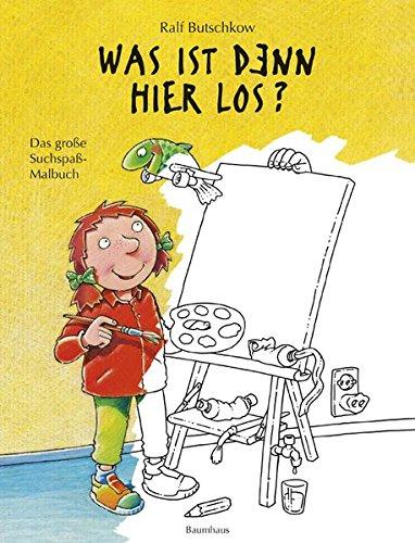 Was ist denn hier los?: Das große Suchspaß-Malbuch Ralf Butschkow ...