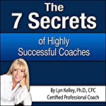 7 Secrets of Highly Successful Coaches | Lyn Kelley