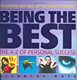 img - for Being the Best: The A-Z of Personal Success by Bate, Nicholas published by Capstone (2003) book / textbook / text book