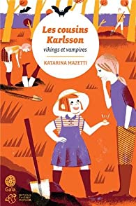 Les cousins Karlsson, tome 3 : Vikings et vampires par Katarina Mazetti