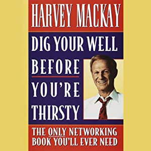 Dig Your Well Before You're Thirsty Audiobook