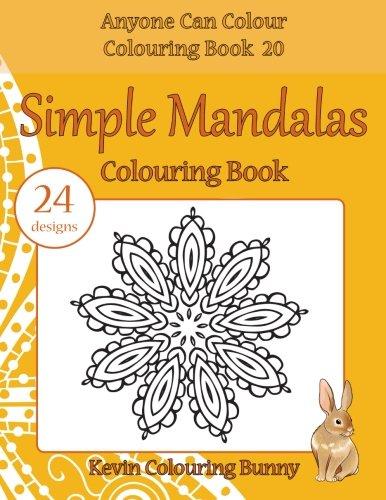 Download Simple Mandalas Colouring Book: 24 designs (Anyone Can Colour Colouring Book) (Volume 20) PDF