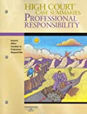 High Court Case Summaries on Professional Responsibility, Keyed to Gillers, 7th Edition, West, 0314171665