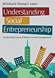 img - for Understanding Social Entrepreneurship: The Relentless Pursuit of Mission in an Ever Changing World book / textbook / text book