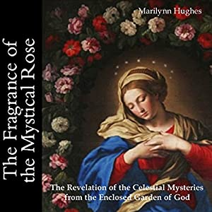 The Fragrance of the Mystical Rose Audiobook