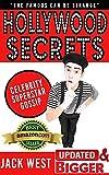 "HOLLYWOOD SECRETS: CELEBRITY SUPERSTAR GOSSIP: ""The Famous Can be Strange"""