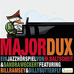 Major Dux. Ein Jazz-Hörspiel Hörspiel