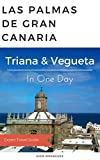 Gran Canaria Travel Guide - Discover Triana y Vegueta in One Day - Culture, Shopping, Sighseeing: Spend a marvelous day in Las Palmas de Gran Canaria