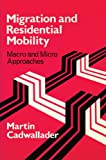 img - for Migration and Residential Mobility: Macro and Micro Approaches book / textbook / text book