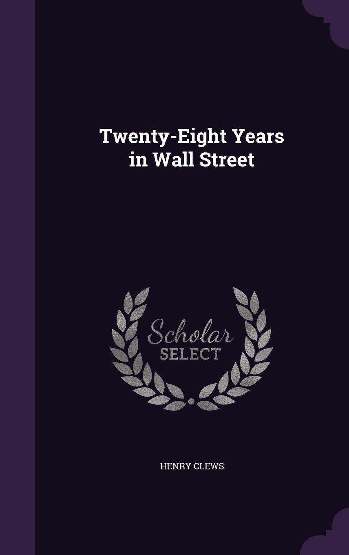 Download Twenty-Eight Years in Wall Street pdf