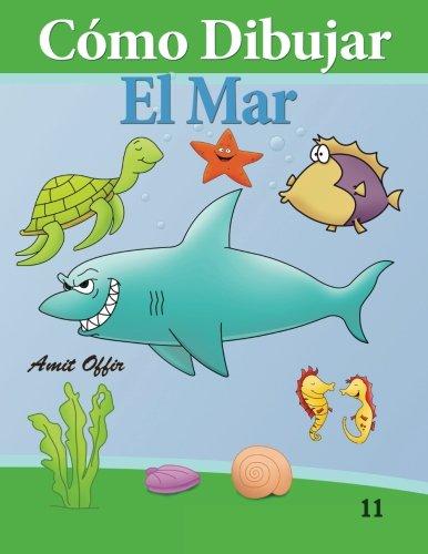 Cómo Dibujar: El Mar: Libros De Dibujo (Cómo Dibujar Comics) (Volume 11) (Spanish Edition)