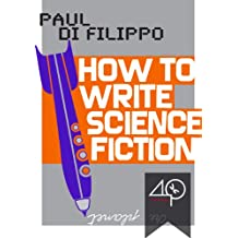 How To Write Science Fiction (A Maximalist And Recomplicated Travel Into Sci-Fi)