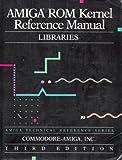 Amiga Rom Kernel Reference Manual, Commodore-Amiga, Inc. Staff, 0201567741