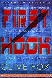 First Hook: Kidnapped by Killer Drones! A Fast Fiction Technothriller (Aftermath Action Adventures Book 1)