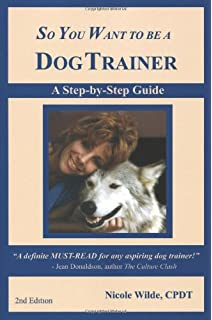 Read online so you want to be a dog trainer (2nd edition) by.