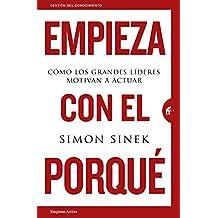 Empieza con el porque (Spanish Edition)