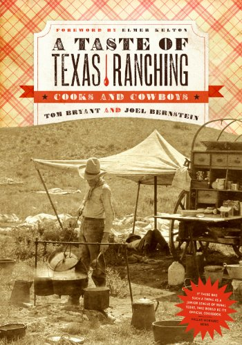 A Taste of Texas Ranching: Cooks and Cowboys by Tom Bryant, Joel Bernstein, Elmer Kelton