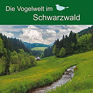 Die Vogelwelt im Schwarzwald Hörbuch