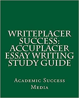 Science And Technology Essays Writeplacer Success Accuplacer Essay Writing Study Guide Academic Success  Media  Amazoncom Books Essay On Healthy Eating Habits also Pay To Write Assignments Writeplacer Success Accuplacer Essay Writing Study Guide Academic  Proposal Essay Examples