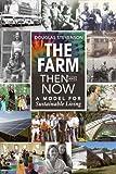 The Farm Then and Now, Douglas Stevenson, 0865717699