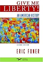 Give Me Liberty: An American History: Seagull