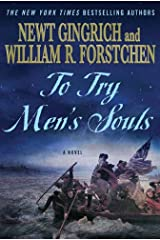 To Try Men's Souls: A Novel of George Washington and the Fight for American Freedom (George Washington Series Book 1) Kindle Edition