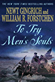 To Try Men's Souls: A Novel of George Washington and the Fight for American Freedom (George Washington Series Book 1)