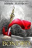 Bonded: Book One of the ShadowLight Saga, an Epic Fantasy Adventure