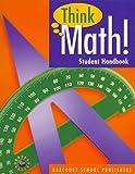 Harcourt School Publishers Think Math: Student HandBook Grade 5 2008 (Nsf Think Math)