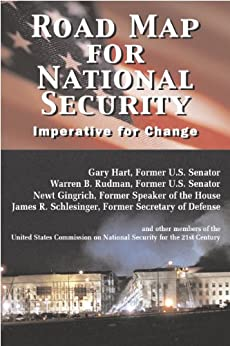 Road Map for National Security: Imperative for Change                                                                                                                        Kindle Edition