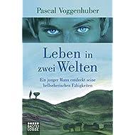 Leben-in-zwei-Welten-Ein-junger-Mann-entdeckt-seine-hellseherischen-Fähigkeiten-Biographien-Bastei-Lübbe-Taschenbücher