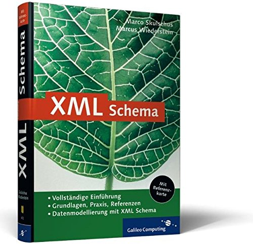 XML Schema: Grundlagen, Praxis, Referenz (Galileo Computing)