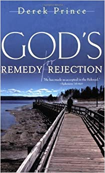 God's Remedy For Rejection by Derek Prince (2002-11-08)