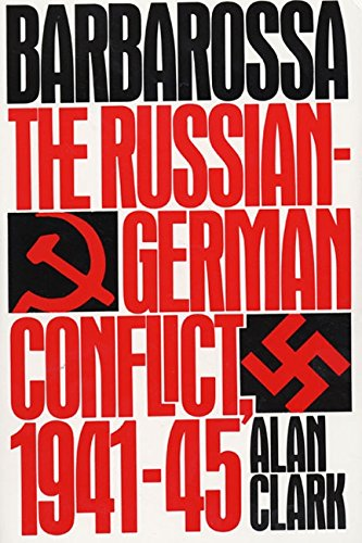 Barbarossa: The Russian-German Conflict, 1941-45 [Alan Clark] (Tapa Blanda)